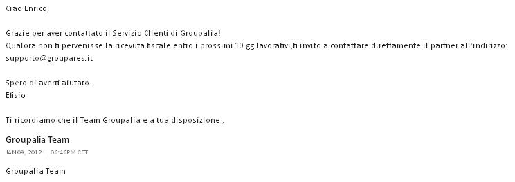 In questa prima e-mail si richiede la fattura, trascorsi circa 30 giorni dall'acquisto, e Groupalia risponde di rivolgersi a Groupares